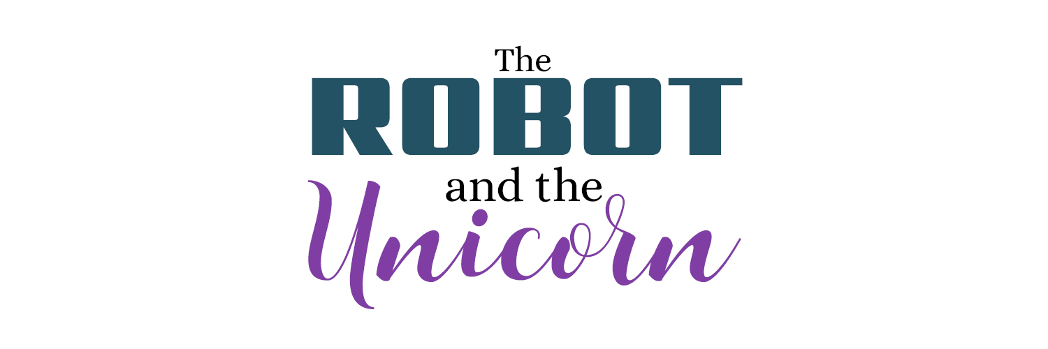 The Robot and The Unicorn
